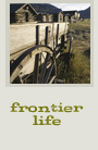Frontier Life